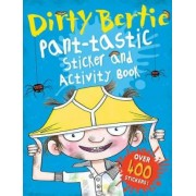 Dirty Bertie: Pant-tastic Sticker and Activity Book by David Roberts