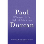 O Westport In The Light Of Asia Minor by Paul Durcan