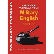 Check Your Vocabulary for Military English by Richard Bowyer