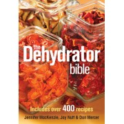 The Dehydrator Bible: Includes Over 400 Recipes