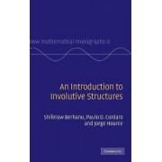 An Introduction to Involutive Structures by Shiferaw Berhanu