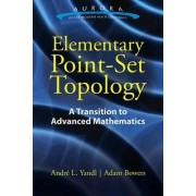 Elementary Point-Set Topology: A Transition to Advanced Mathematics by Andre Yandl