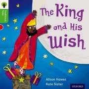 Oxford Reading Tree Traditional Tales: Level 2: The King and His Wish by Alison Hawes