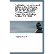 English Opportunities and Duties in the Historical and Comparative Study of Law by Sir Frederick Pollock