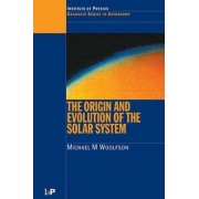 The Origin and Evolution of the Solar System by M.M. Woolfson