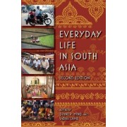 Everyday Life in South Asia by Diane P. Mines