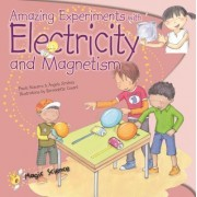 Amazing Experiments with Electricity and Magnetism by Paula Navarro