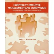 The Hospitality Employee Management and Supervision by Kerry L. Sommerville