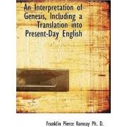An Interpretation of Genesis, Including a Translation Into Present-Day English by Franklin Pierce Ramsay