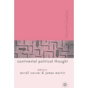 Palgrave Advances in Continental Political Thought by Terrell Carver