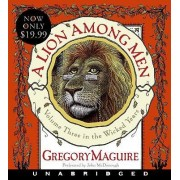 A Lion Among Men Low Price CD by Gregory Maguire