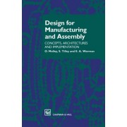 Design for Manufacturing and Assembly by O. Molloy