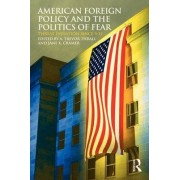 American Foreign Policy and the Politics of Fear by A. Trevor Thrall