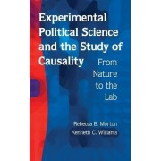 Experimental Political Science and the Study of Causality by Rebecca B. Morton