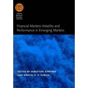 Financial Markets Volatility and Performance in Emerging Markets by Sebastian Edwards