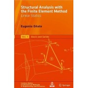 Structural Analysis with the Finite Element Method: Basis and Solids Volume 1 by Eugenio Onate