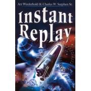 Instant Replay by Art Wiederhold