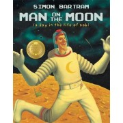 The Man on the Moon by Simon Bartram