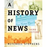 A History of News by Mitchell Stephens