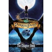 Disney Fairies: The Pirate Fairy: The Chapter Book by Stacia Deutsch