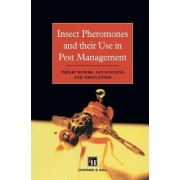 Insect Pheromones and Their Use in Pest Management by P. Howse