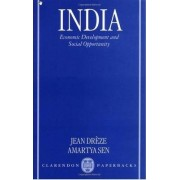 India: Economic Development and Social Opportunity by Jean Dreze