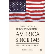 America Since 1945 2010 by Harry Papasotiriou