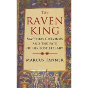 The Raven King by Marcus Tanner
