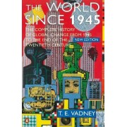 The World Since 1945 by T.E. Vadney