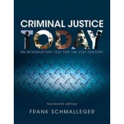 Revel for Criminal Justice Today by Frank J Schmalleger