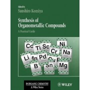 Synthesis of Organometallic Compounds by Sanshiro Komiya