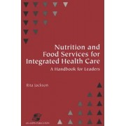 Handbook of Nutrition and Food Services Systems by Jackson