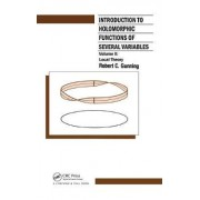 Introduction to Holomorphic Functions of Several Variables: Local Theory v. 2 by R. C. Gunning