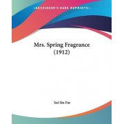 Mrs. Spring Fragrance (1912) by Sui Sin Far