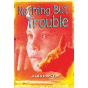 Nothing But Trouble by Alan MacDonald