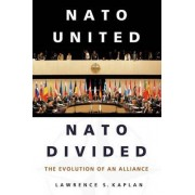 NATO Divided, NATO United by Lawrence S Kaplan