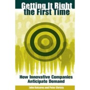 Getting it Right the First Time by John Katsaros