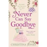 Never Can Say Goodbye by Christina Jones