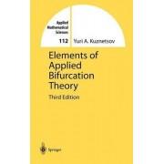 Elements of Applied Bifurcation Theory by Yuri A. Kuznetsov
