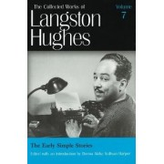 The Collected Works of Langston Hughes: Early Simple Stories v. 7 by Langston Hughes