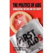 The Politics of AIDS by Hakan Thorn