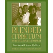 Blended Curriculum in the Inclusive K-3 Classroom by Michelle Larocque