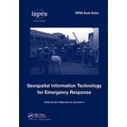 Geospatial Information Technology for Emergency Response by Sisi Zlatanova