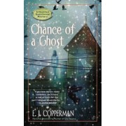Chance of a Ghost by E J Copperman