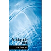 Autobiography (Mill) by John Stuart Mill