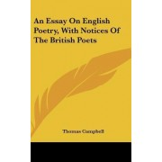 An Essay on English Poetry, with Notices of the British Poets by Thomas Campbell