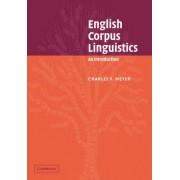 English Corpus Linguistics by Charles F. Meyer