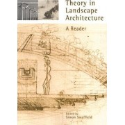 Theory in Landscape Architecture by Simon Swaffield