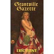 The Grantville Gazette by Eric Flint