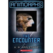 Animorphs #3: The Encounter by Katherine A Applegate